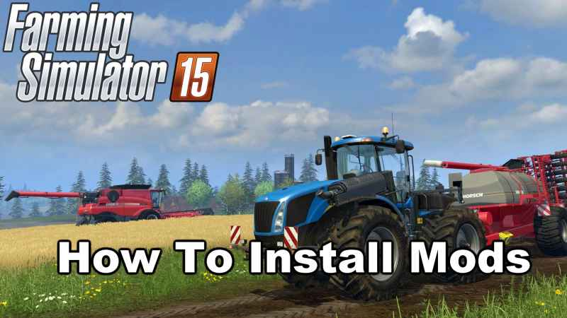 How to install Farming Simulator 2015 mods - Farming