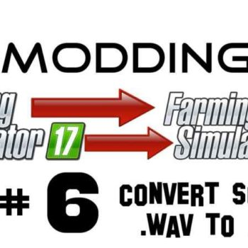 MODDING EP #6 - CONVERT SOUNDS  WAV TO  OGG V1 0 - Farming